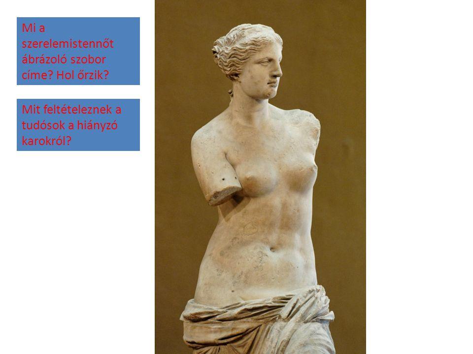 Mi a szerelemistennőt ábrázoló szobor címe Hol őrzik