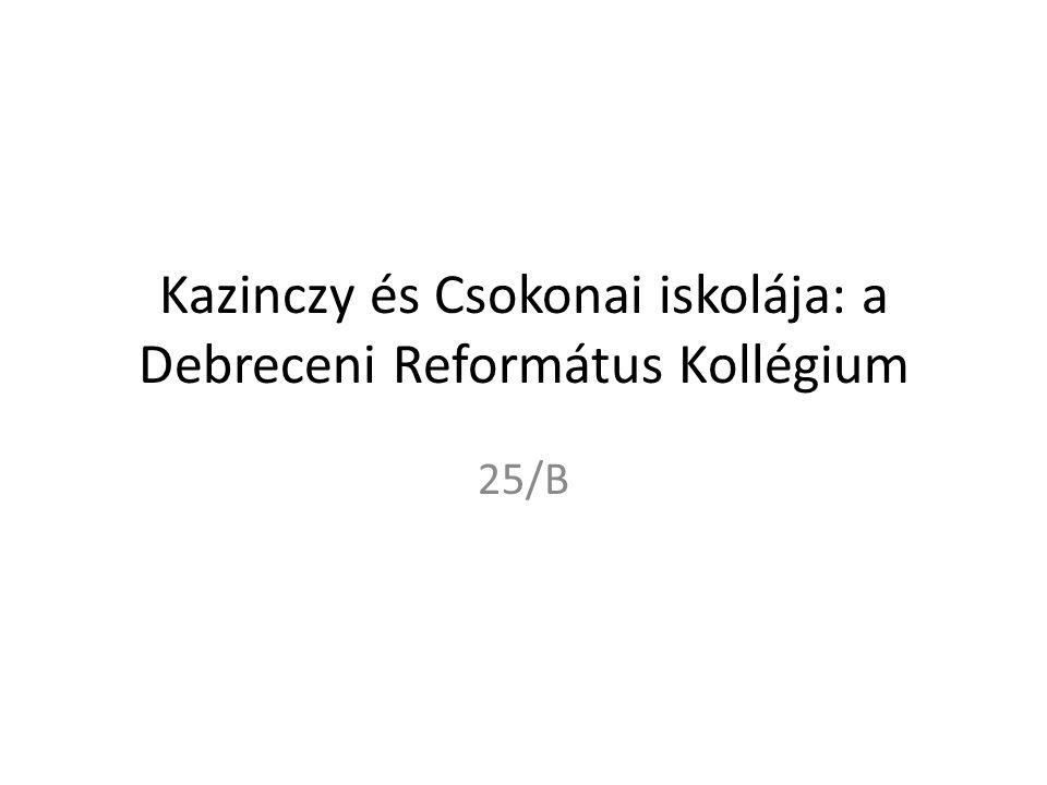 Kazinczy és Csokonai iskolája: a Debreceni Református Kollégium