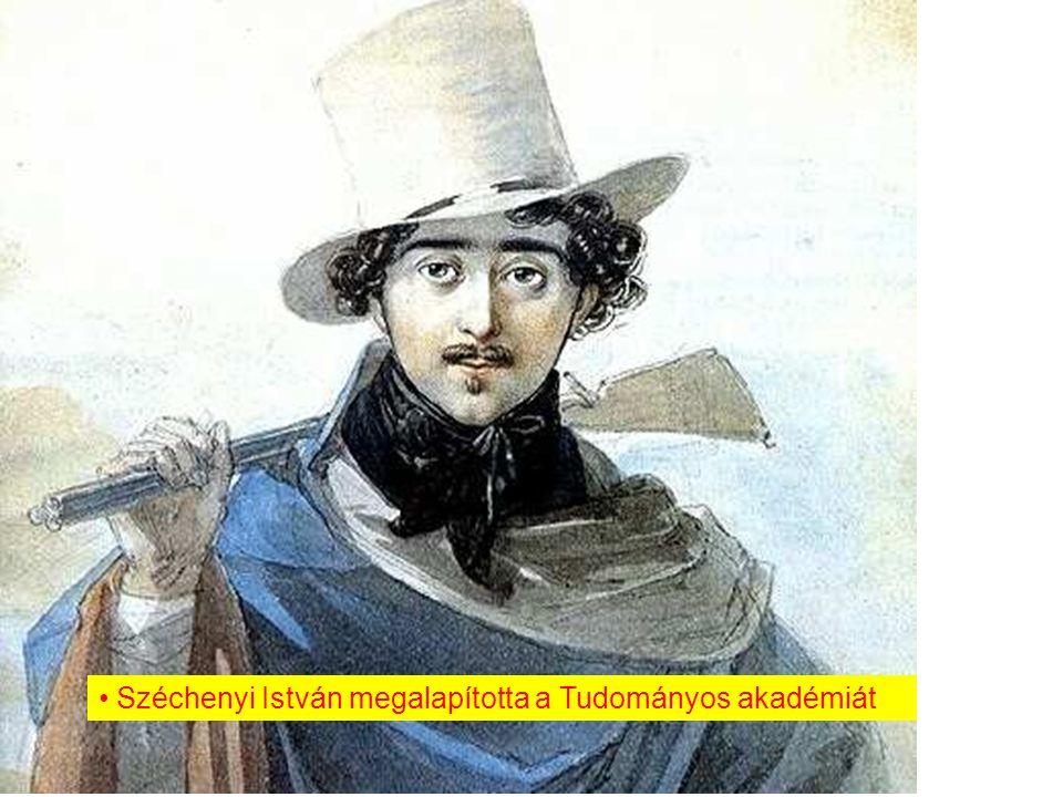 Széchenyi István megalapította a Tudományos akadémiát