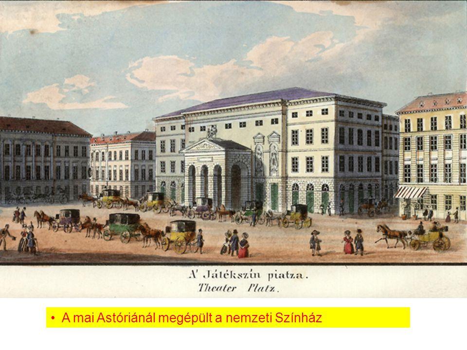 A mai Astóriánál megépült a nemzeti Színház
