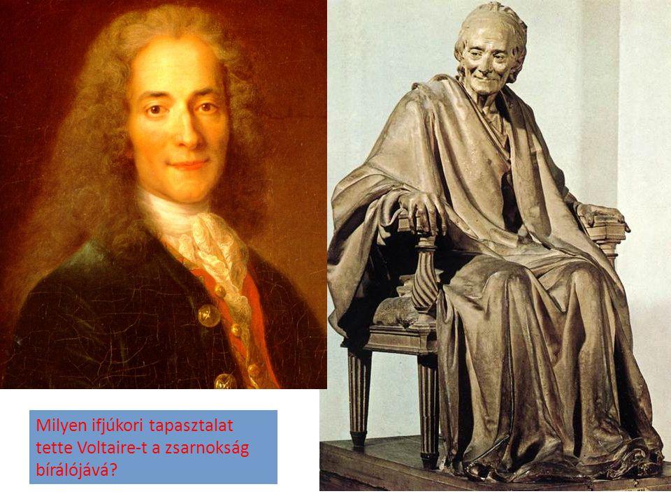 Milyen ifjúkori tapasztalat tette Voltaire-t a zsarnokság bírálójává