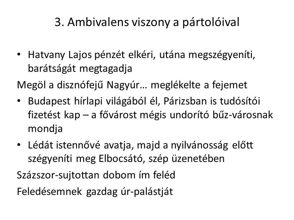 3. Ambivalens viszony a pártolóival