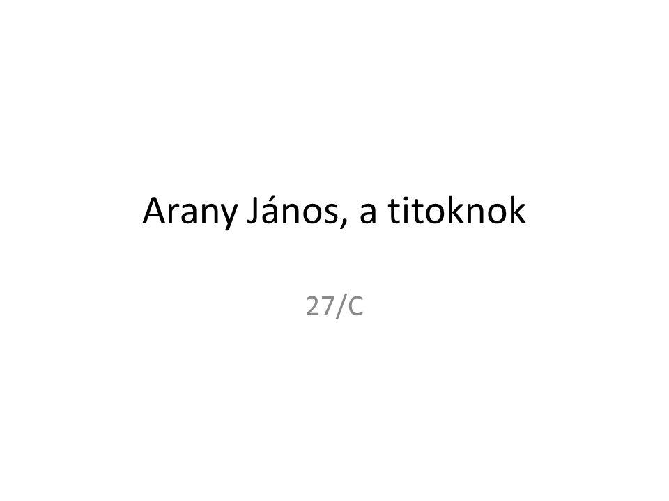 Arany János, a titoknok 27/C