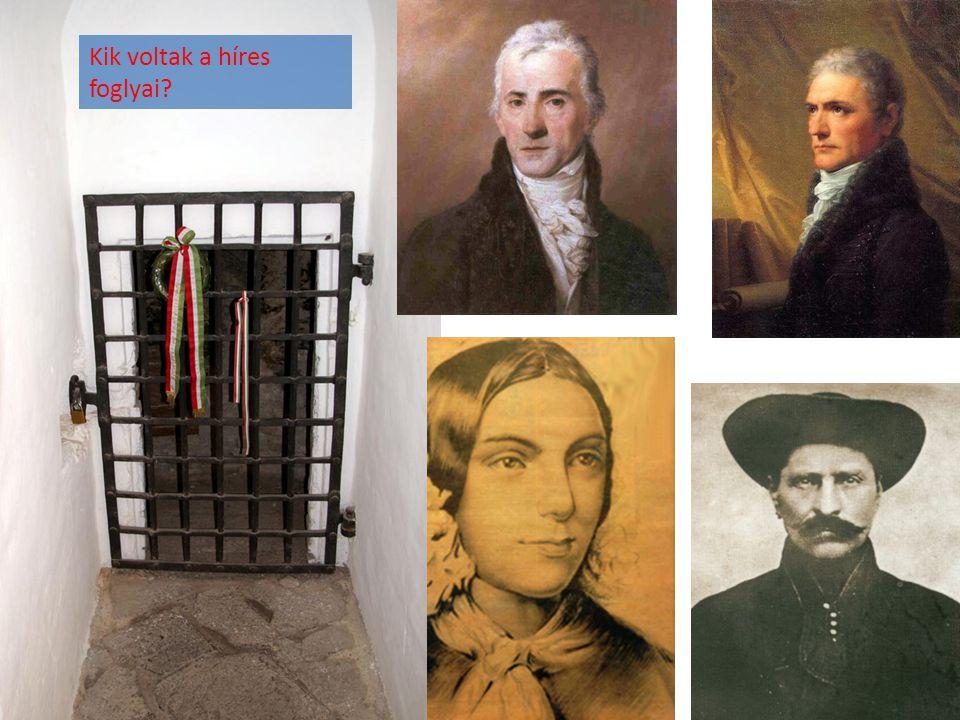 Kik voltak a híres foglyai