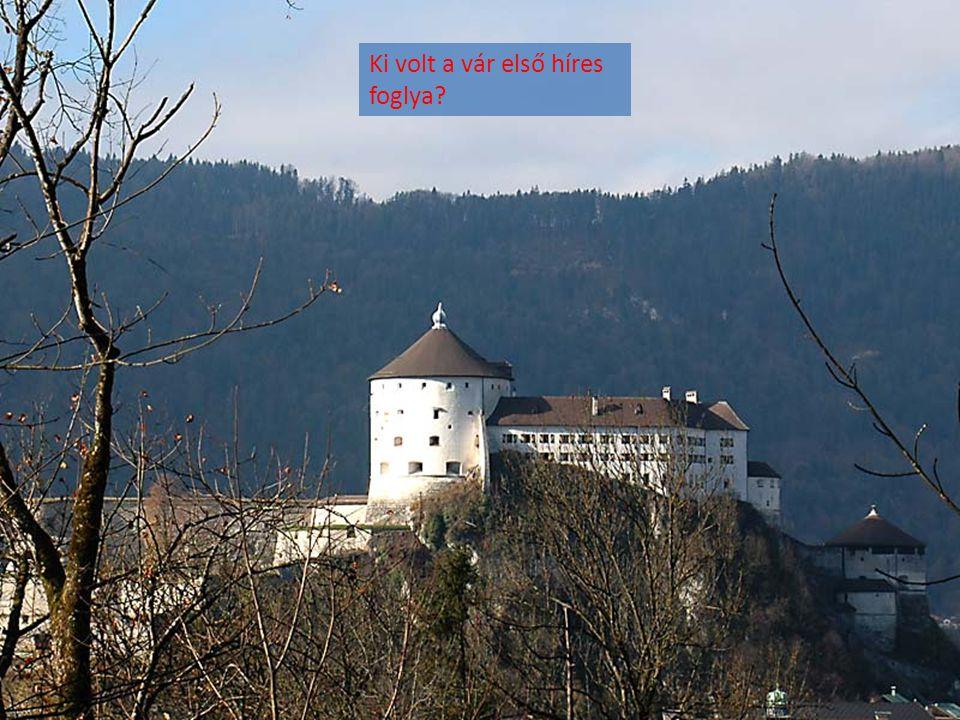Ki volt a vár első híres foglya