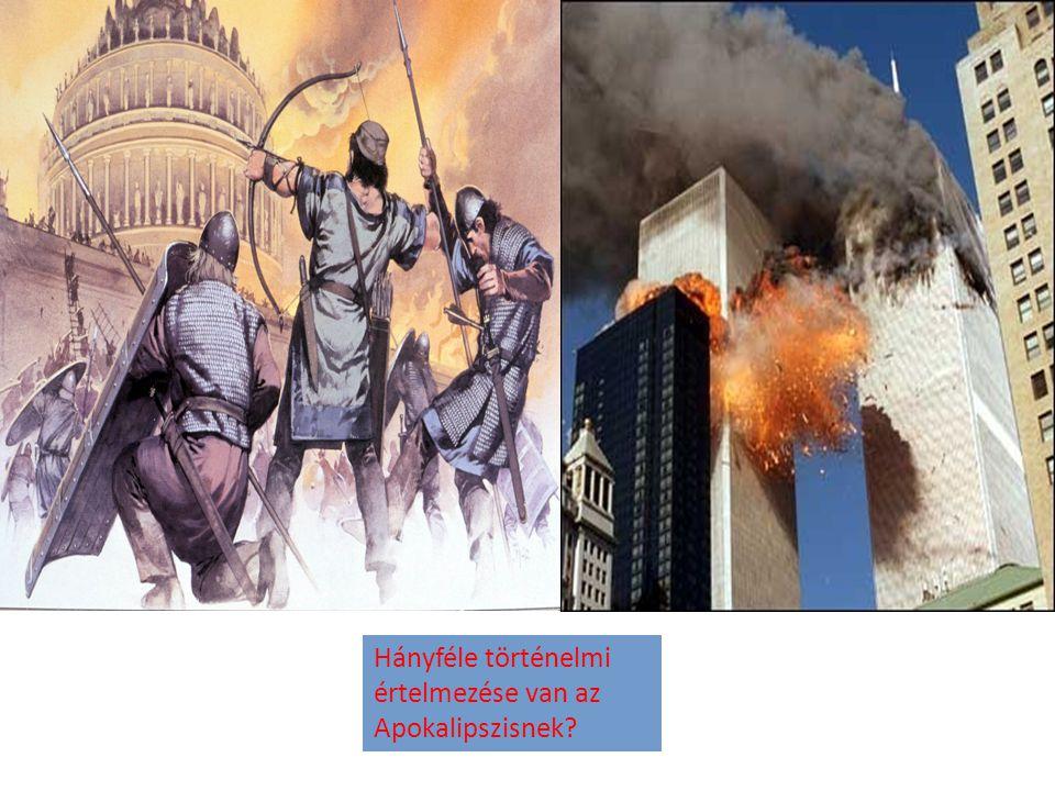 Hányféle történelmi értelmezése van az Apokalipszisnek