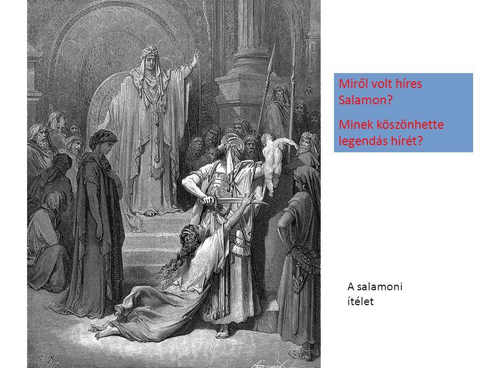 Miről volt híres Salamon Minek köszönhette legendás hírét