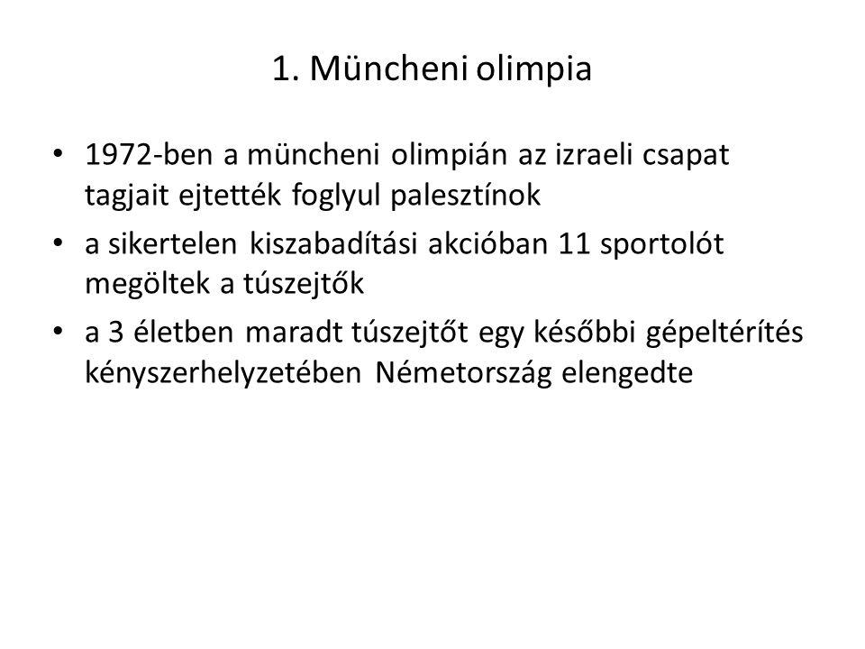 1. Müncheni olimpia 1972-ben a müncheni olimpián az izraeli csapat tagjait ejtették foglyul palesztínok.