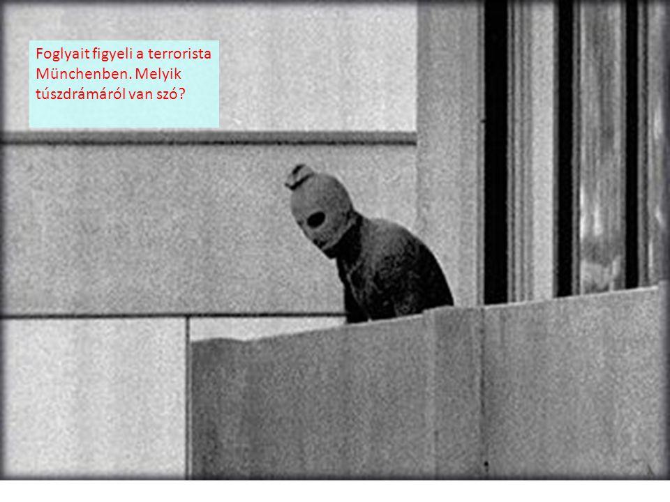 Foglyait figyeli a terrorista Münchenben. Melyik túszdrámáról van szó