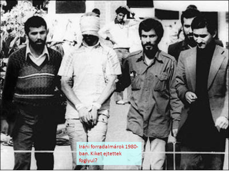 Iráni forradalmárok 1980-ban. Kiket ejtettek foglyul