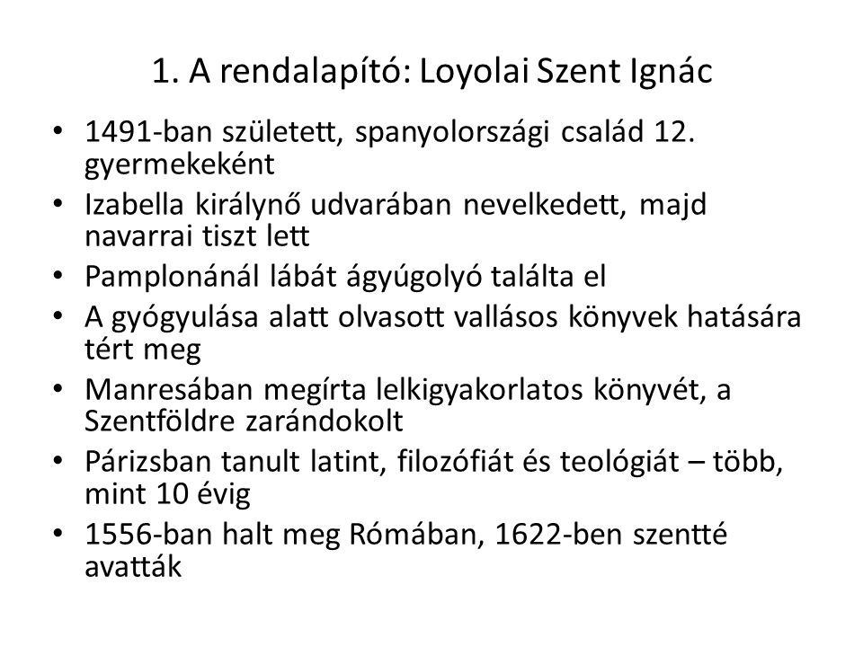1. A rendalapító: Loyolai Szent Ignác