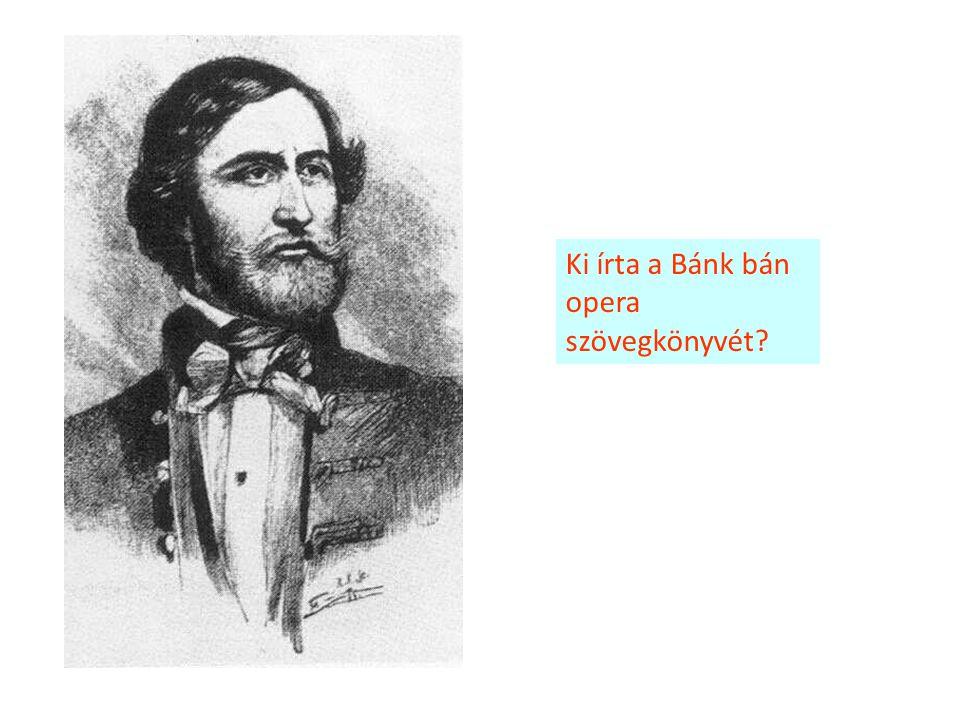 Ki írta a Bánk bán opera szövegkönyvét