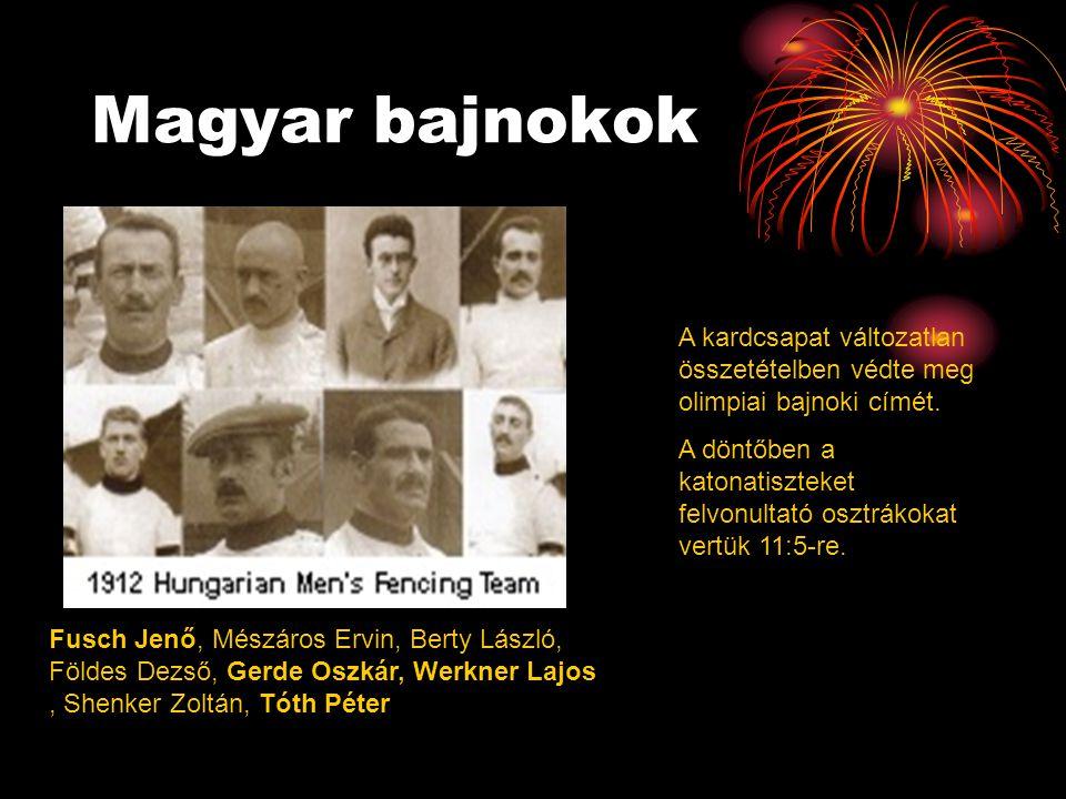 Magyar bajnokok A kardcsapat változatlan összetételben védte meg olimpiai bajnoki címét.