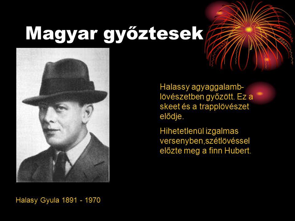 Magyar győztesek Halassy agyaggalamb-lövészetben győzött. Ez a skeet és a trapplövészet elődje.