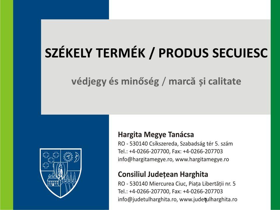 SZÉKELY TERMÉK / PRODUS SECUIESC