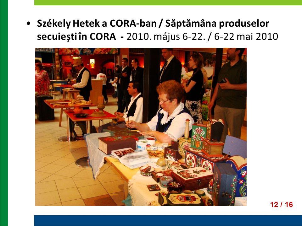 Székely Hetek a CORA-ban / Săptămâna produselor secuiești în CORA - 2010. május 6-22. / 6-22 mai 2010
