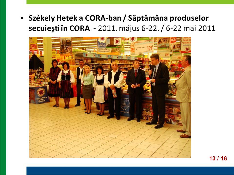 Székely Hetek a CORA-ban / Săptămâna produselor secuiești în CORA - 2011. május 6-22. / 6-22 mai 2011