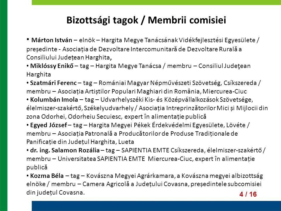 Bizottsági tagok / Membrii comisiei
