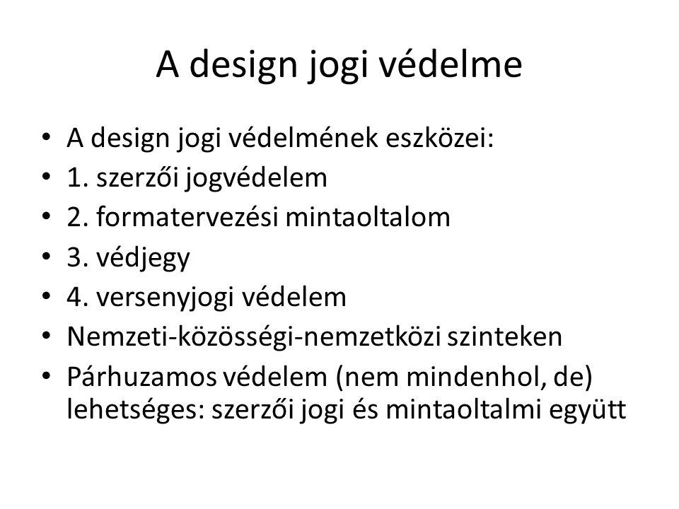A design jogi védelme A design jogi védelmének eszközei: