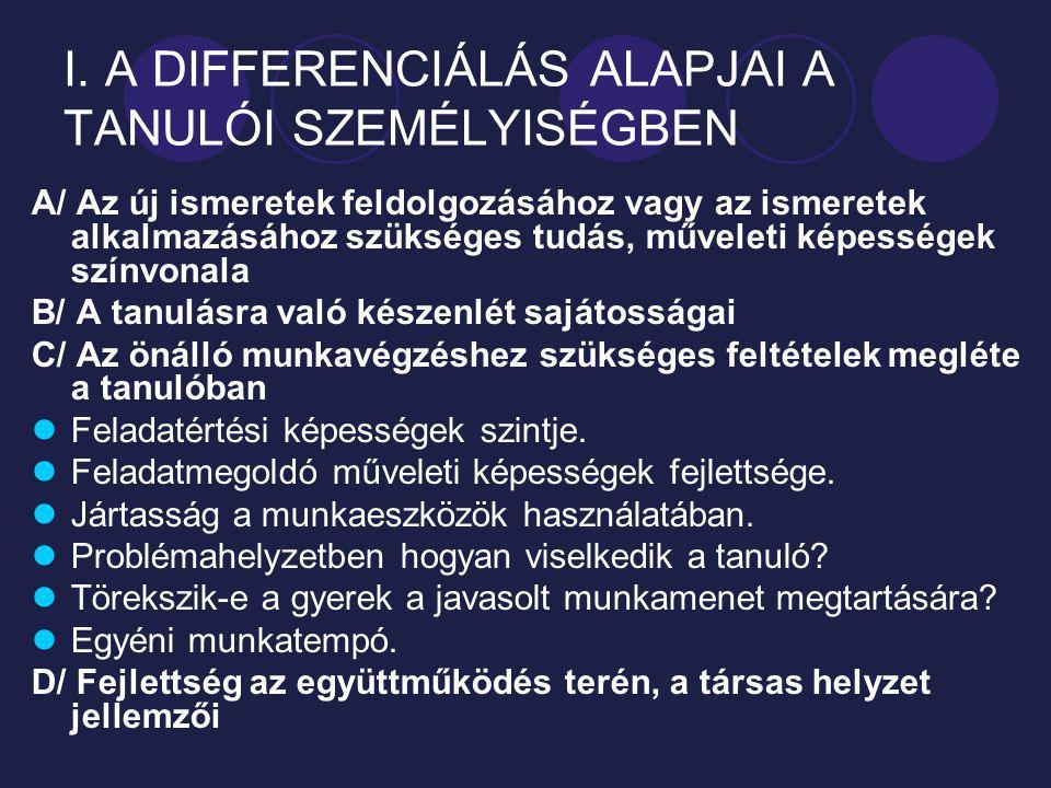 I. A DIFFERENCIÁLÁS ALAPJAI A TANULÓI SZEMÉLYISÉGBEN