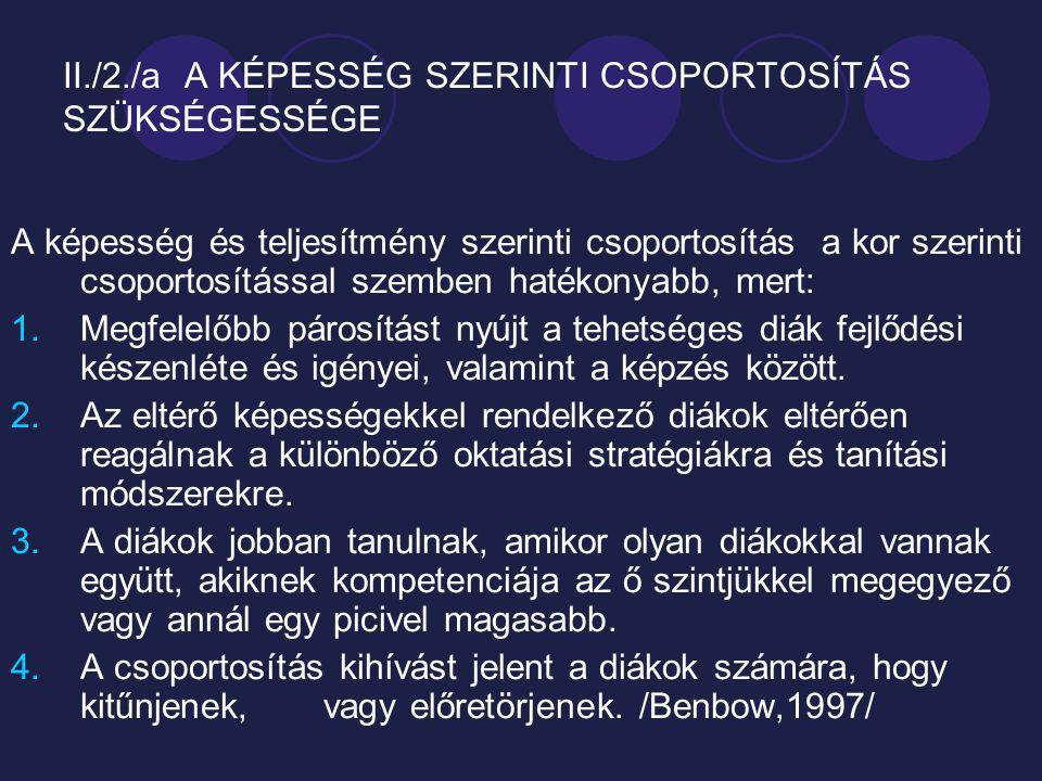 II./2./a A KÉPESSÉG SZERINTI CSOPORTOSÍTÁS SZÜKSÉGESSÉGE