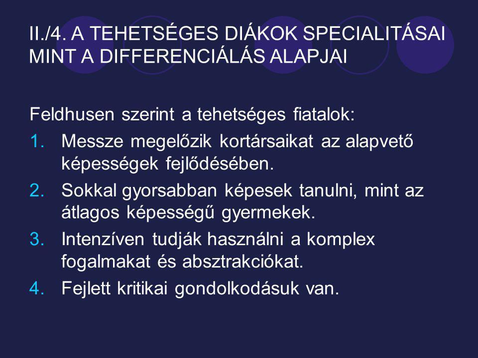 II./4. A TEHETSÉGES DIÁKOK SPECIALITÁSAI MINT A DIFFERENCIÁLÁS ALAPJAI