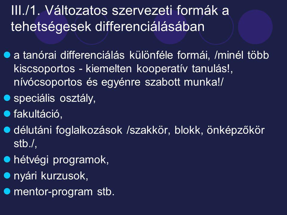 III./1. Változatos szervezeti formák a tehetségesek differenciálásában
