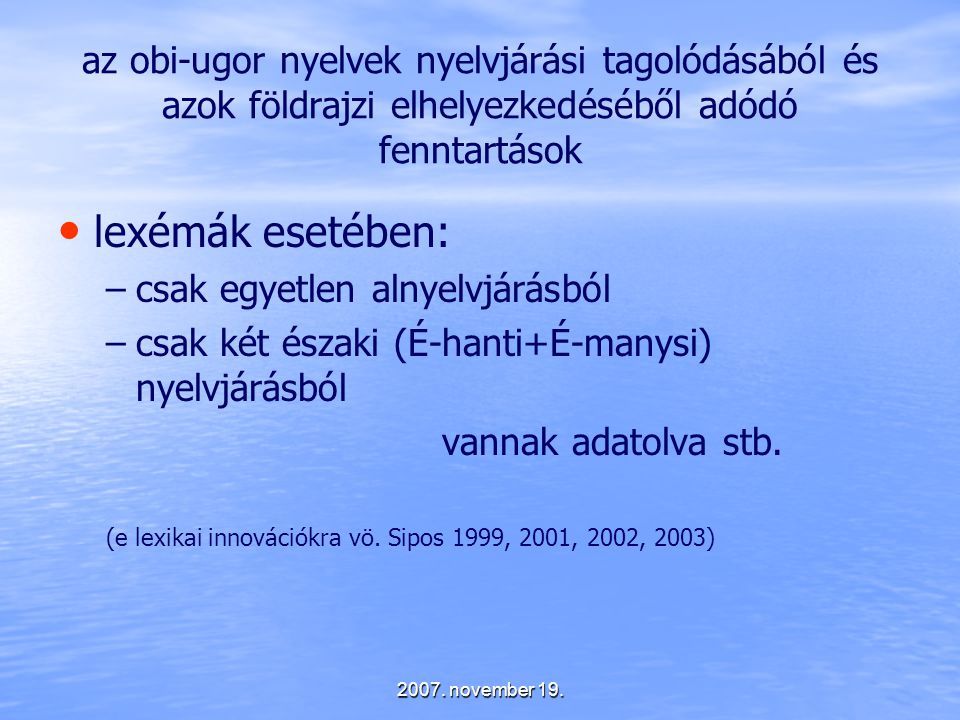 az obi-ugor nyelvek nyelvjárási tagolódásából és azok földrajzi elhelyezkedéséből adódó fenntartások