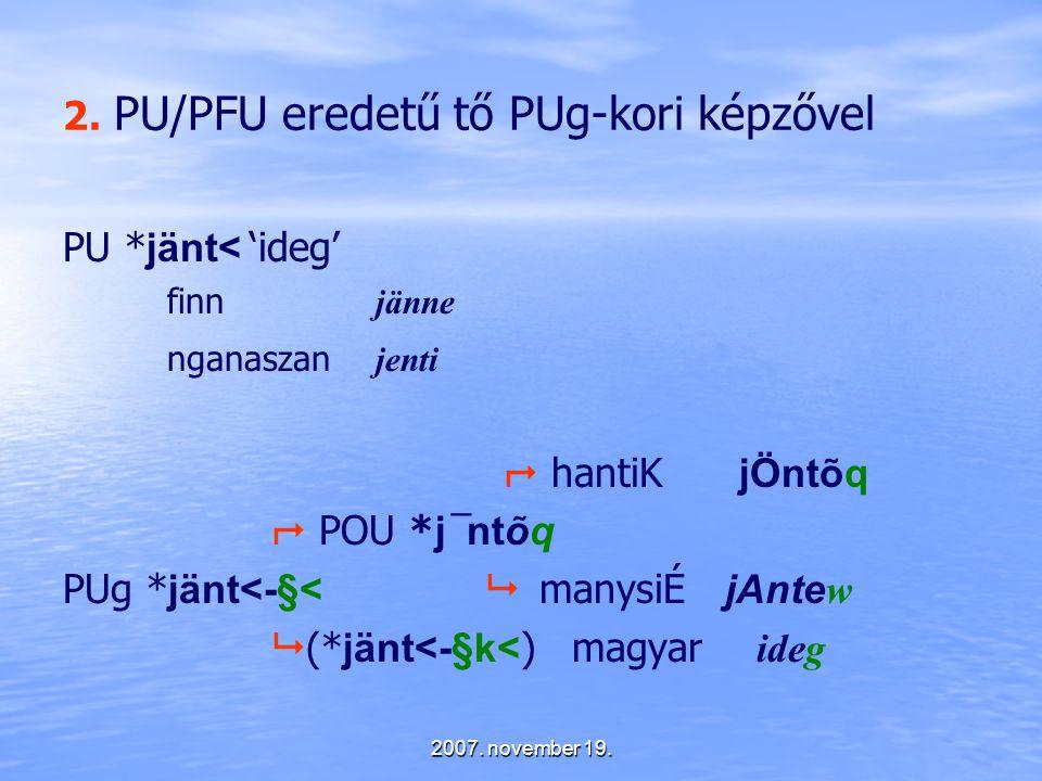 2. PU/PFU eredetű tő PUg-kori képzővel