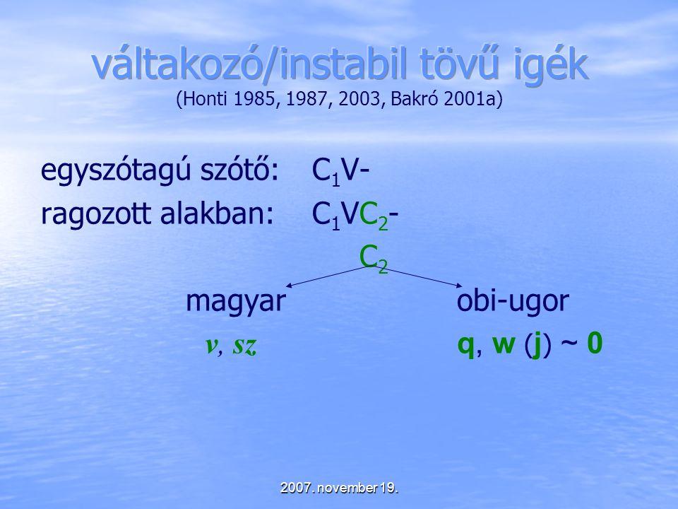 váltakozó/instabil tövű igék (Honti 1985, 1987, 2003, Bakró 2001a)