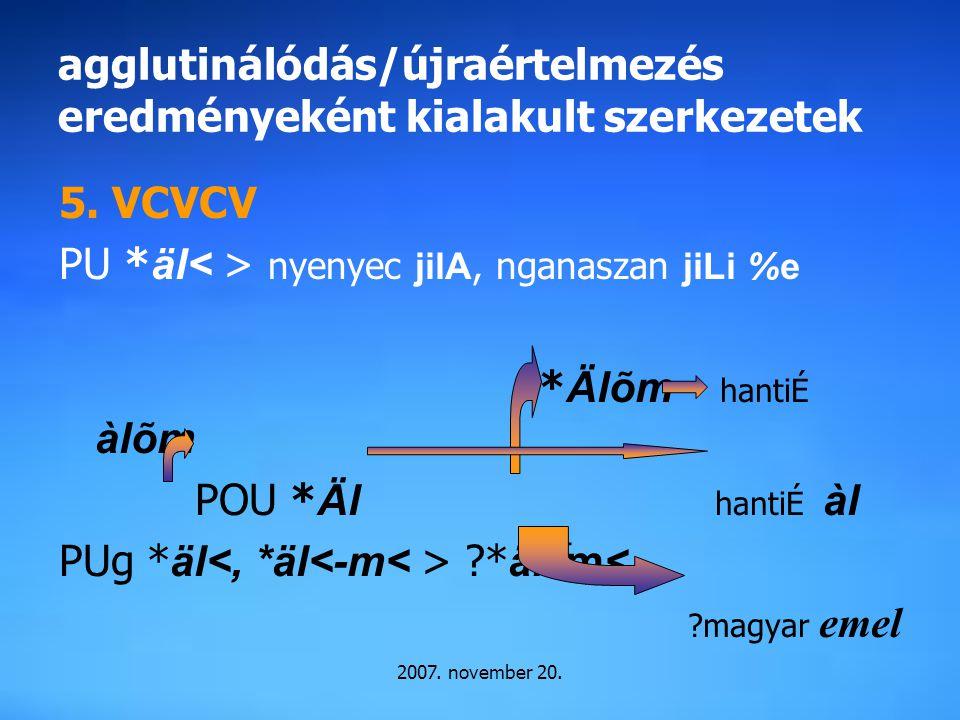 agglutinálódás/újraértelmezés eredményeként kialakult szerkezetek