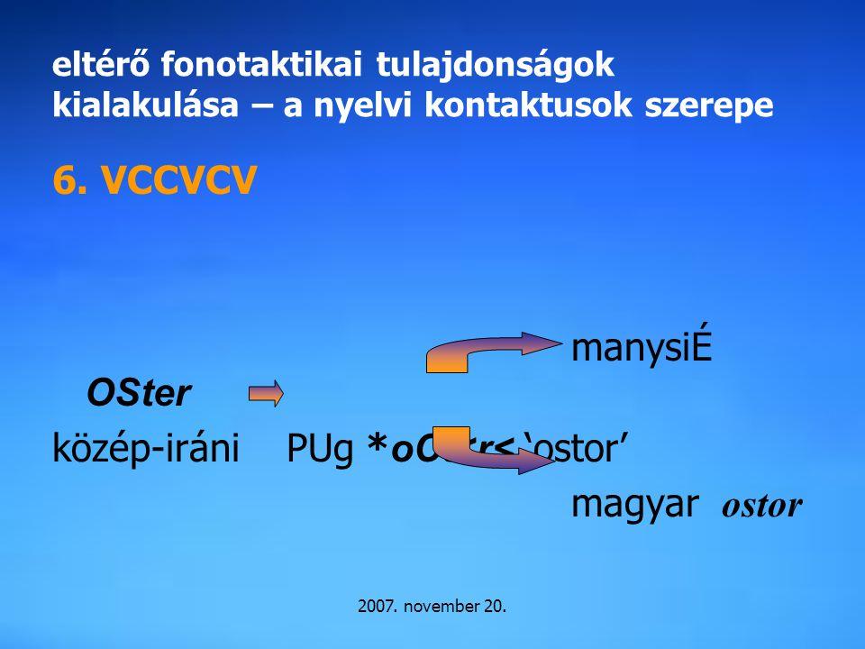 közép-iráni PUg *oCt<r< 'ostor' magyar ostor