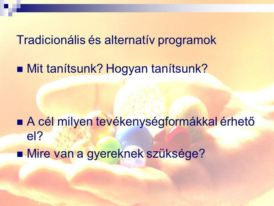 Tradicionális és alternatív programok