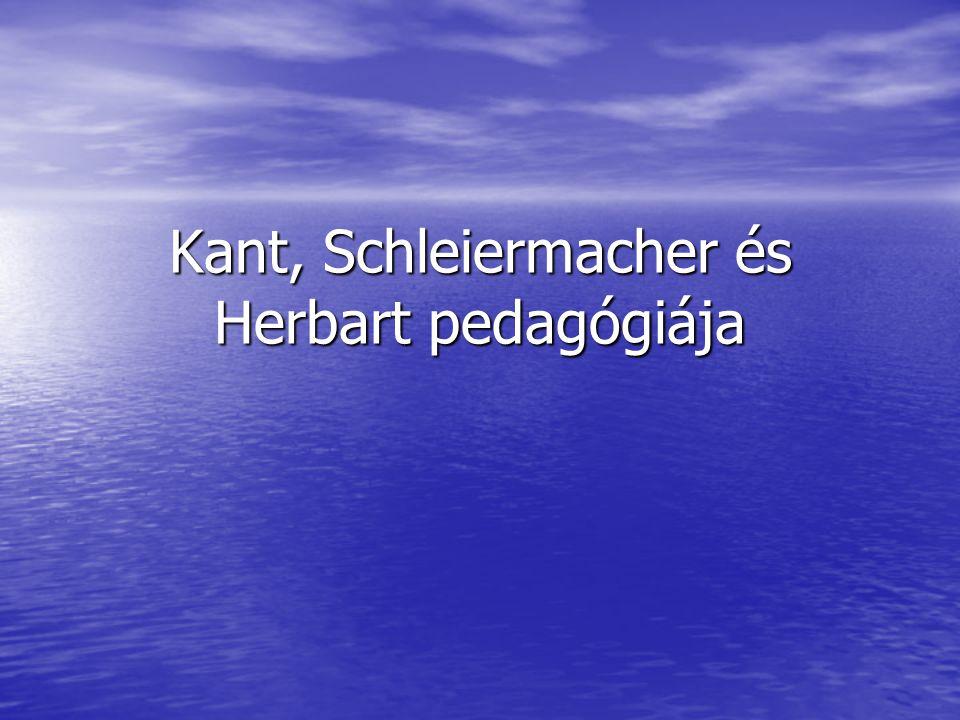 Kant, Schleiermacher és Herbart pedagógiája