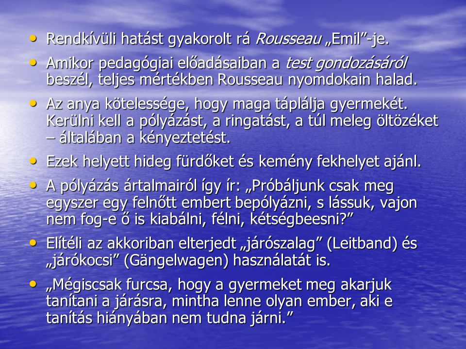"""Rendkívüli hatást gyakorolt rá Rousseau """"Emil -je."""