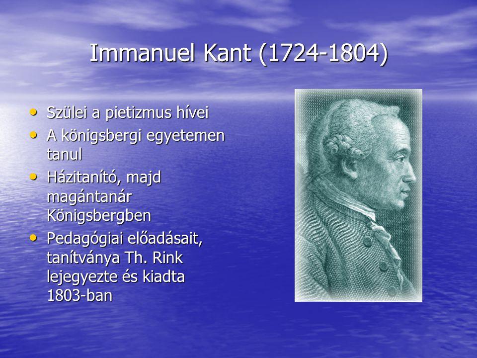 Immanuel Kant (1724-1804) Szülei a pietizmus hívei