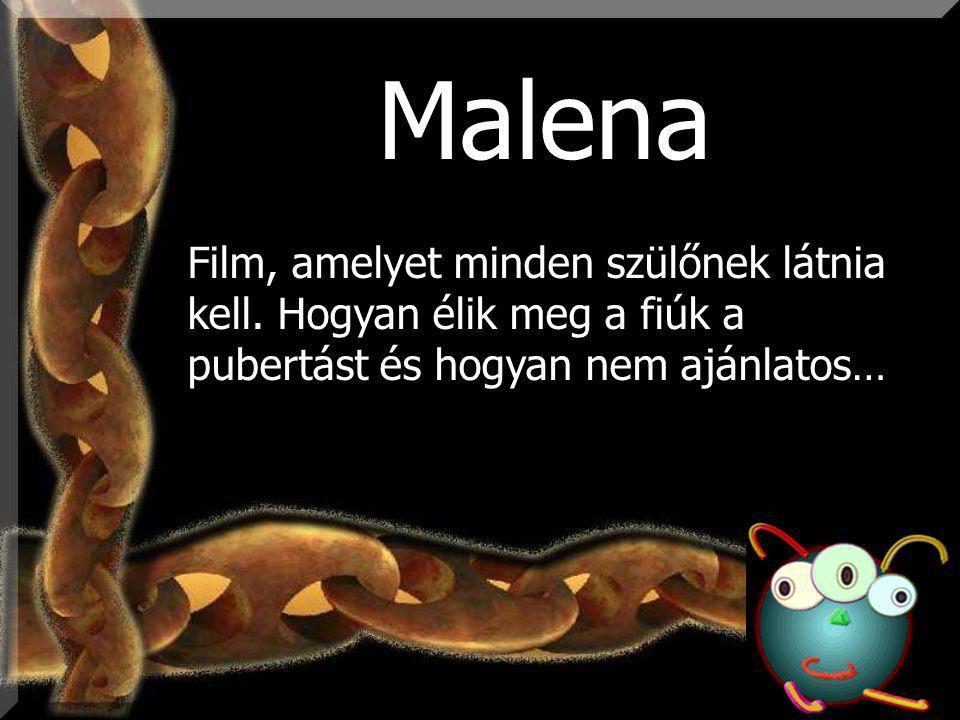 Malena Film, amelyet minden szülőnek látnia kell.
