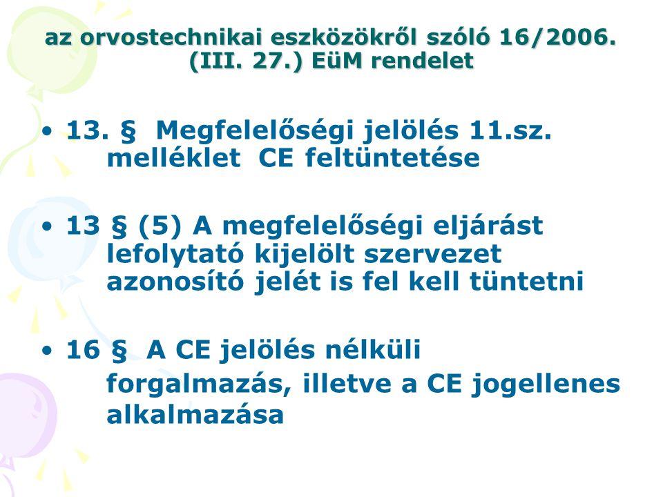 az orvostechnikai eszközökről szóló 16/2006. (III. 27.) EüM rendelet