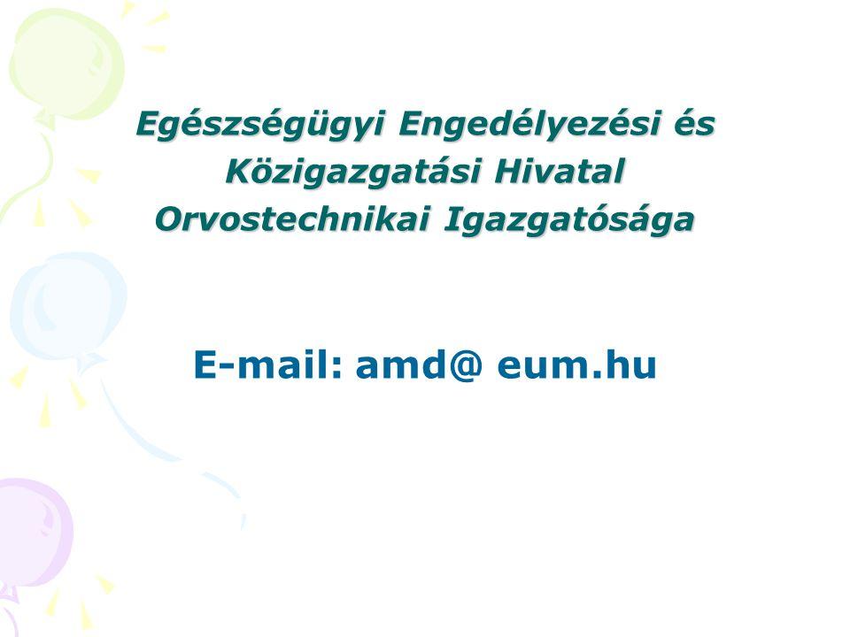 E-mail: amd@ eum.hu Egészségügyi Engedélyezési és