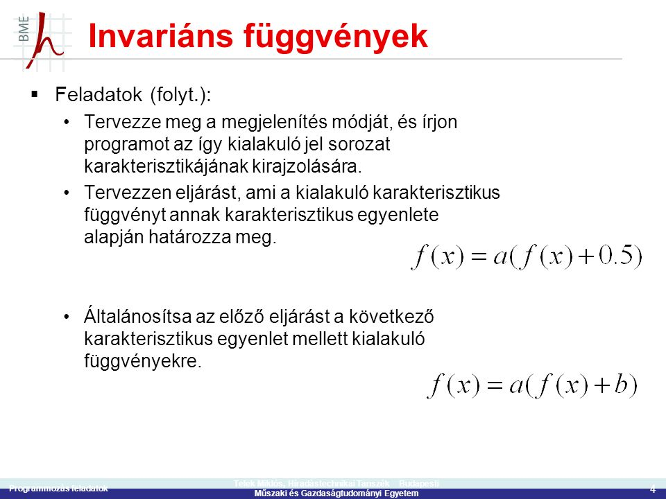 Invariáns függvények Feladatok (folyt.):