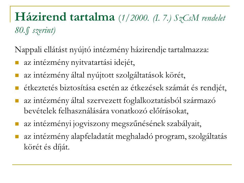 Házirend tartalma (1/2000. (I. 7.) SzCsM rendelet 80.§ szerint)