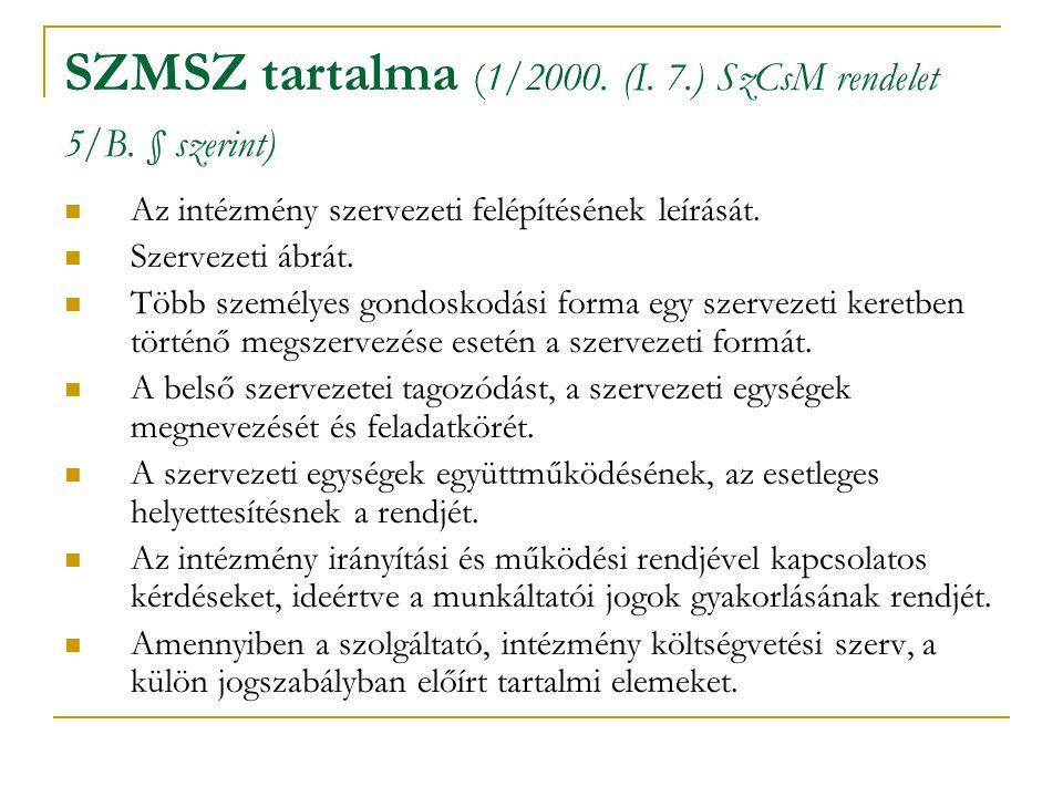 SZMSZ tartalma (1/2000. (I. 7.) SzCsM rendelet 5/B. § szerint)