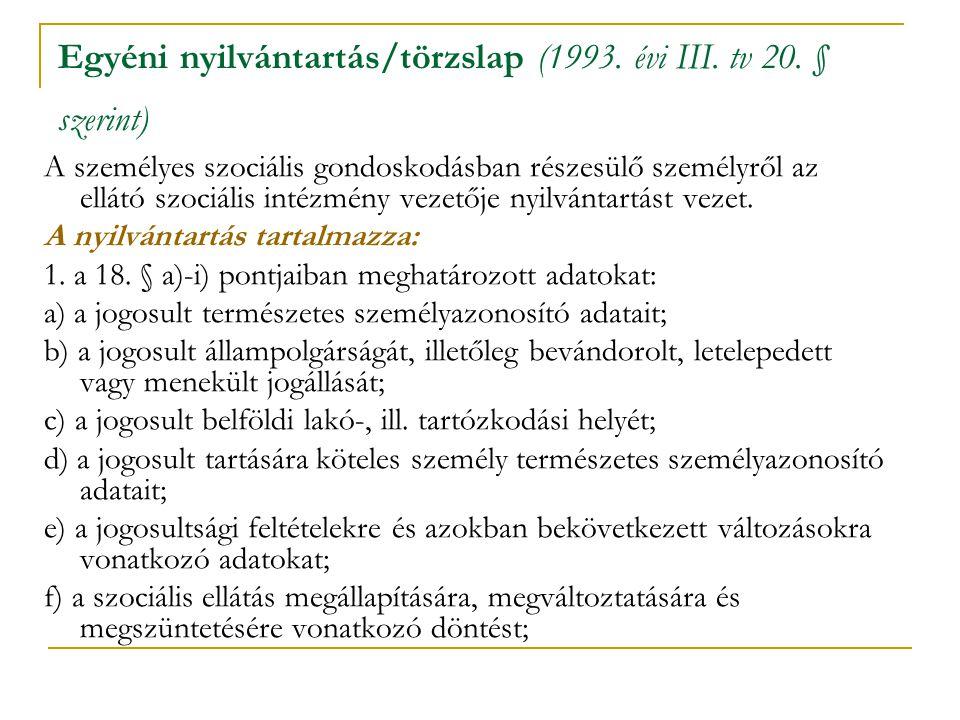 Egyéni nyilvántartás/törzslap (1993. évi III. tv 20. § szerint)