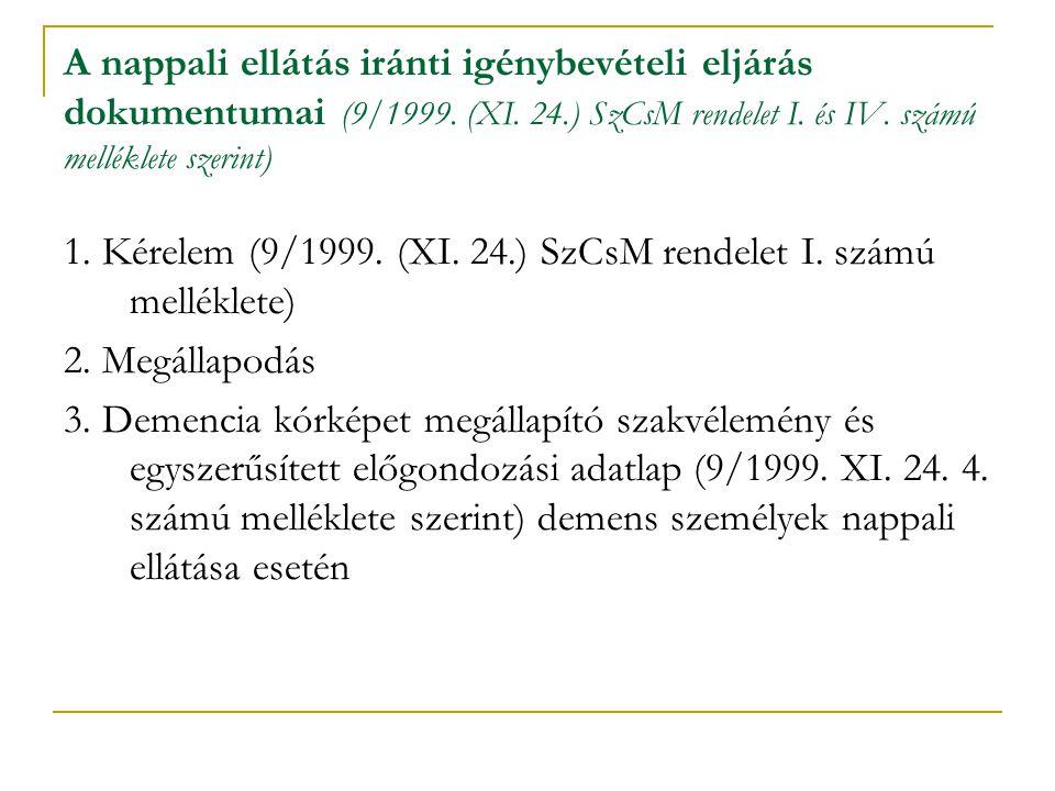 A nappali ellátás iránti igénybevételi eljárás dokumentumai (9/1999
