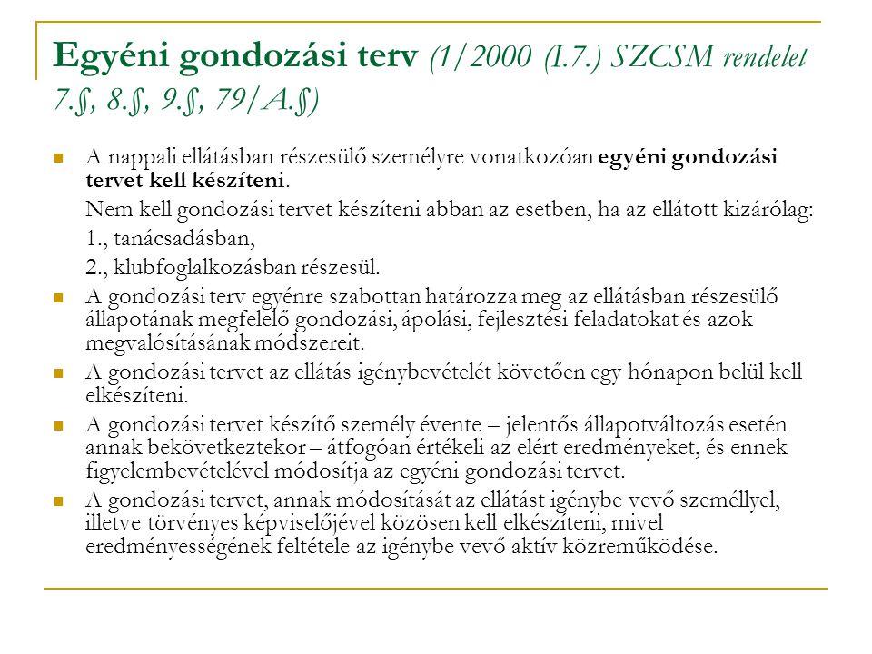 Egyéni gondozási terv (1/2000 (I. 7. ) SZCSM rendelet 7. §, 8. §, 9