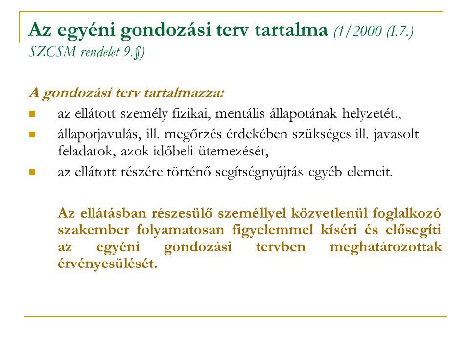 Az egyéni gondozási terv tartalma (1/2000 (I.7.) SZCSM rendelet 9.§)