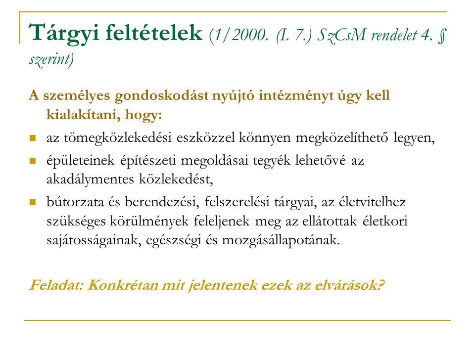 Tárgyi feltételek (1/2000. (I. 7.) SzCsM rendelet 4. § szerint)