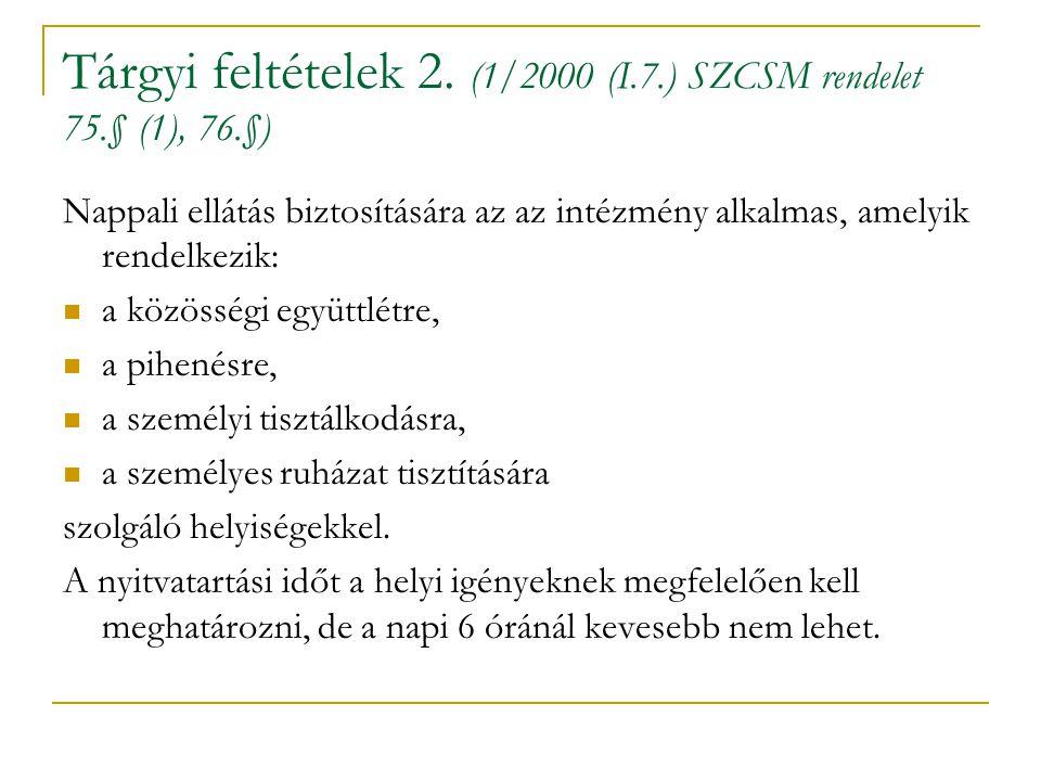 Tárgyi feltételek 2. (1/2000 (I.7.) SZCSM rendelet 75.§ (1), 76.§)