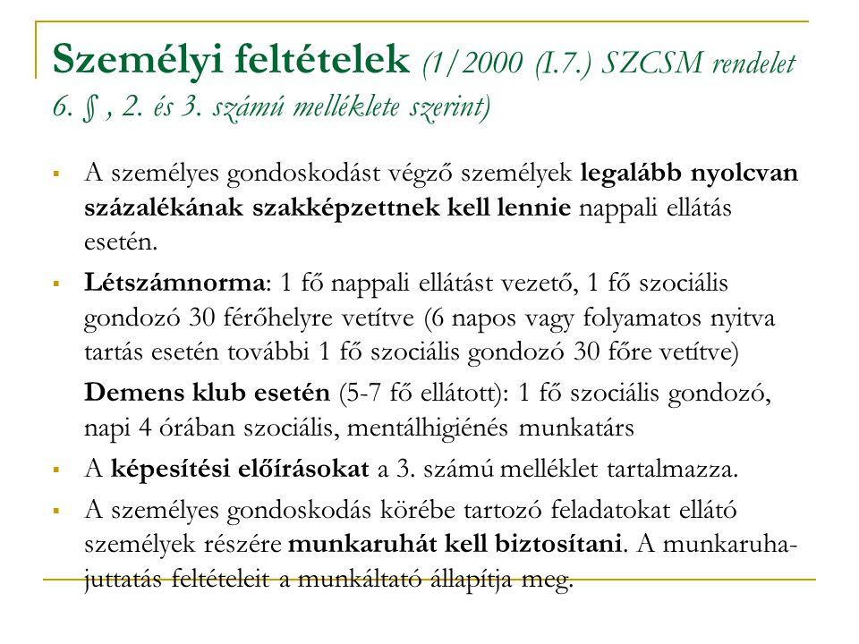 Személyi feltételek (1/2000 (I. 7. ) SZCSM rendelet 6. § , 2. és 3