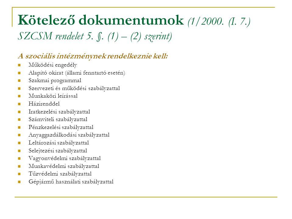 Kötelező dokumentumok (1/2000. (I. 7. ) SZCSM rendelet 5. §